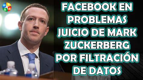 FACEBOOK EN PROBLEMAS JUICIO DE MARK ZUCKERBERG POR ...