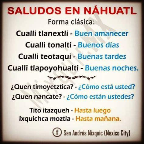 ¡Fácil y divertido! Aprende náhuatl básico | Lenguas ...