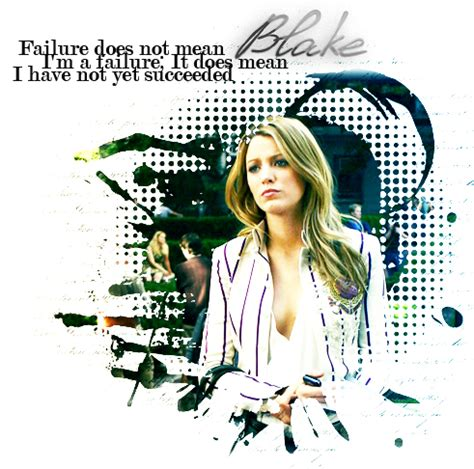 Failure does not mean I'm a failure; It does mean I have ...