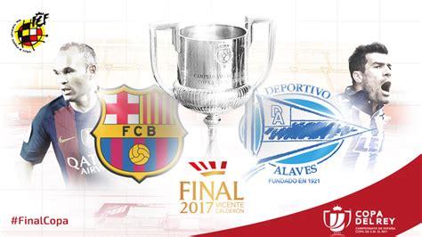 FC Barcelona   Alavés: La final de la Copa del Rey en directo