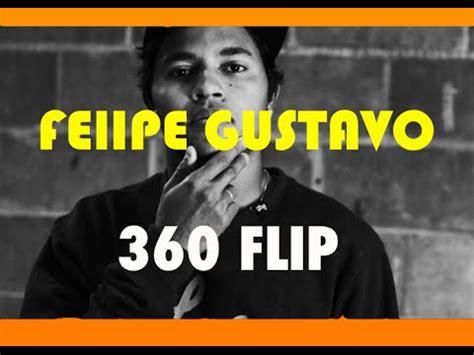 Felipe Gustavo   360 Flip  Live    YouTube