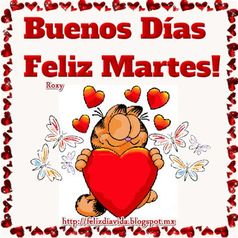 FELIZ DÍA A LA VIDA: Buenos Días Feliz Martes Ver más