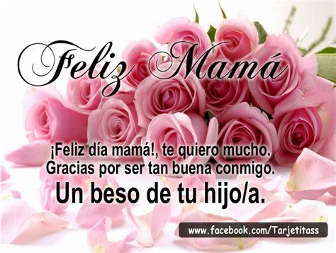 FELIZ DÍA MAMA   te quiero mucho. Gracias por ser tan ...