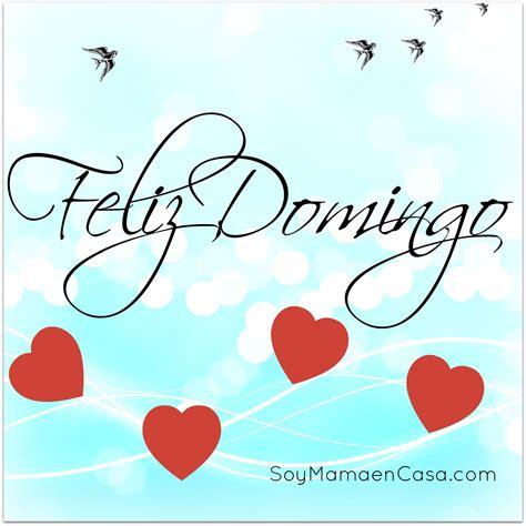 #feliz #domingo #saludos www.soymamaencasa.com | Domingo