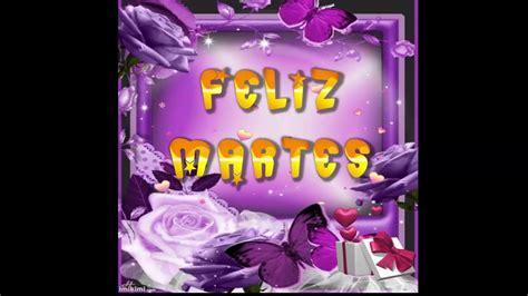 FELIZ MARTES, BUENOS DÍAS - YouTube
