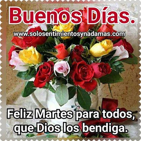 Feliz martes para todos, que Dios los bendiga. - Solo ...