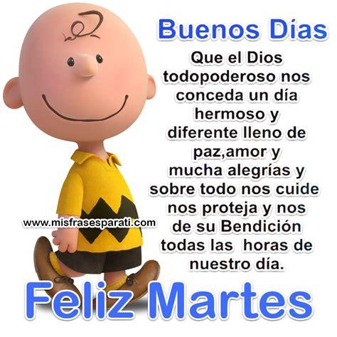 Feliz martes, Que Dios nos conceda un día hermoso   Frases ...