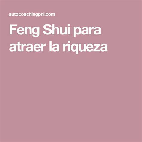 Feng Shui para atraer la riqueza | Feng Shui | Pinterest ...