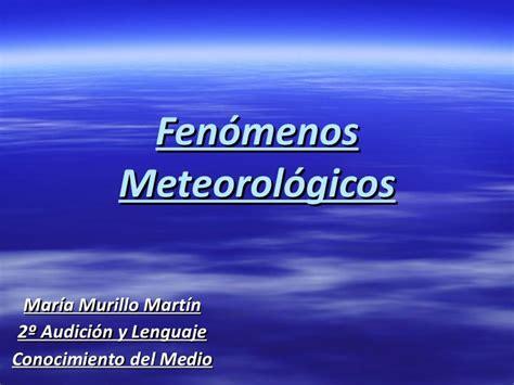 Fenómenos meteorológicos. maría murillo