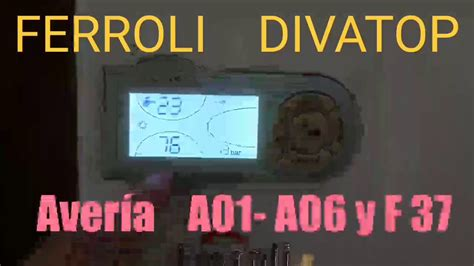 Ferroli Divatop avería A01 A06 y F37 - YouTube