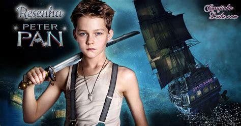 Filme  Peter Pan   2015    Resenha de Cinema |Corujinha Lulu