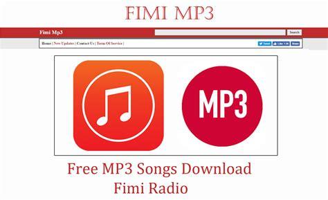 Fimi mp3 - Free MP3 Songs Download | Fimi Radio - Kikguru