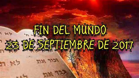 Fin del mundo 23 de septiembre 2017 - ANÁLISIS - YouTube