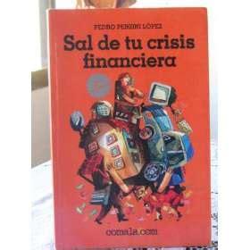 Finanzas Publicas: SAL DE TU CRISIS FINANCIERA  PEDRO ...