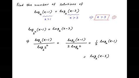 Find number of solutions of log[base 4] (x-1) = log[Base 2 ...