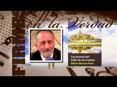 Firmes en la Verdad: D. Alberto Bárcena (2ª parte) - YouTube