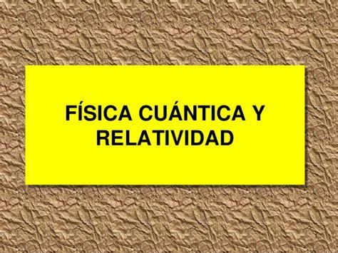 Fisica cuantica y relatividad 37