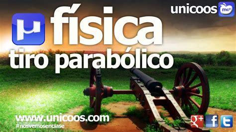 FISICA Tiro parabolico 03 BACHILLERATO CINEMATICA   YouTube