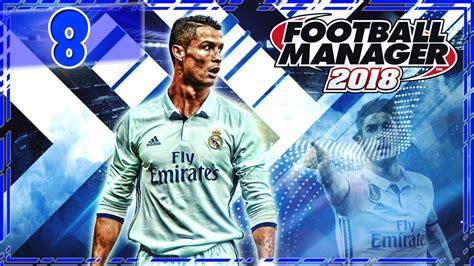 FOOTBALL MANAGER 2018 #8 | SE DECIDE LA SUPERCOPA DE ...