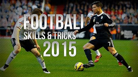 Football Skills Tricks 2015 FULL HD - YouTube