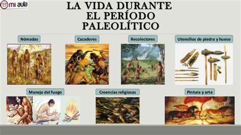 Forma De Vida Durante El Periodo Paleolítico ...