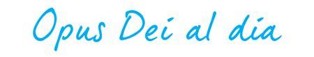 foro Opus Dei al día | Mi blog. Hablemos de todo
