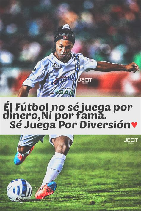 Frase De Fútbol-Ronaldinho.   Frases De Fútbol.