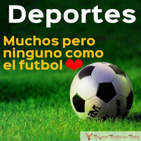 Frases Bonitas De Fútbol Fotos De Futbol Con Frases