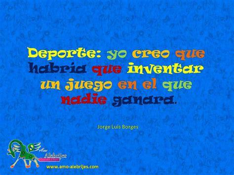 Frases celebres Jorge Luis Borges 4 | Amo Alebrijes