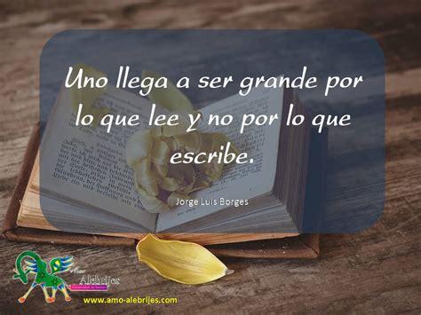 Frases celebres Jorge Luis Borges 5 | Amo Alebrijes