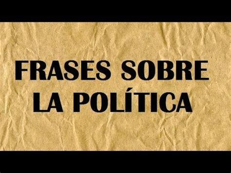Frases Célebres sobre la Política - Pensamientos sobre ...