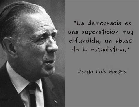 Frases con mensajes bonitos de Jorge Luis Borges | Frases Hoy