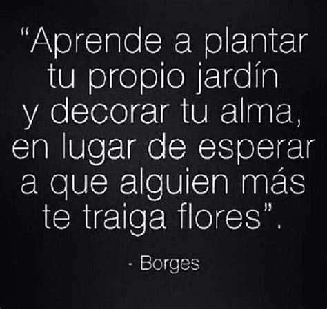 Frases con mensajes bonitos de Jorge Luis Borges ...