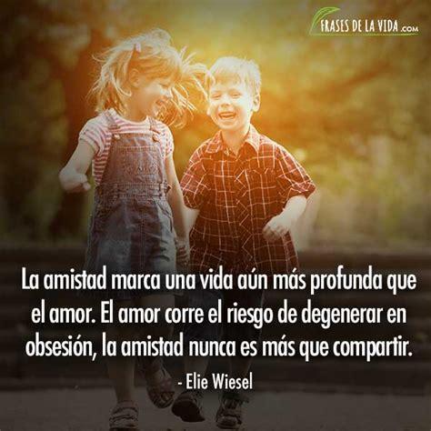 Frases de amor y amistad, frases de Elie Wiesel   Frases ...