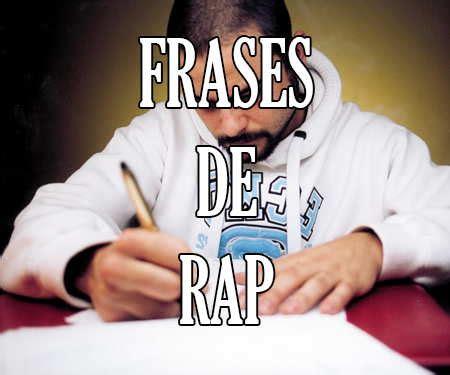 Frases de canciones de RAP 【Rimas y Letras de Amor y ...