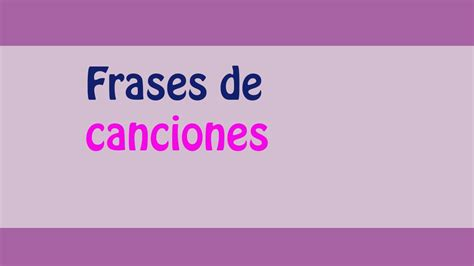 Frases de Canciones 【TOP 2018】   Frases de amistad.es