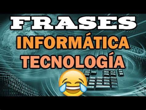 Frases de informática y tecnología   Frases graciosas ...