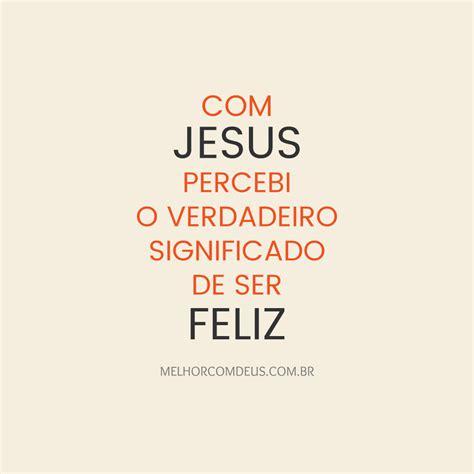 Frases de Jesus Archives - Melhor com Deus