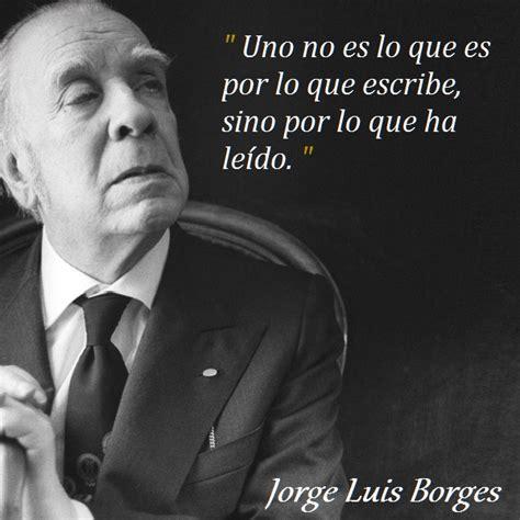 Frases de Jorge Luis Borges | Citas celebres
