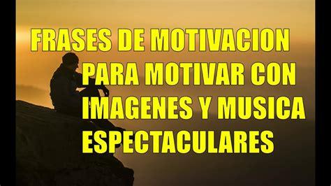 Frases de motivación con fotos de paisajes y música para ...
