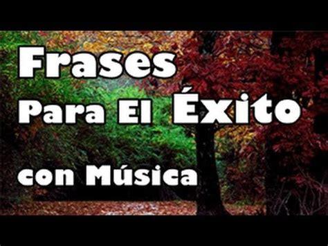 FRASES PARA EL ÉXITO con Música   Motivadoras Inspiración ...