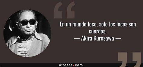 Frases y citas célebres de Akira Kurosawa
