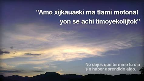 Frases Y Palabras En Nahuatl El Idioma Nahuatl | las 5 ...
