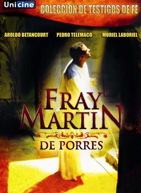Fray Martín de Porres (2006) - Peliculas de Santos