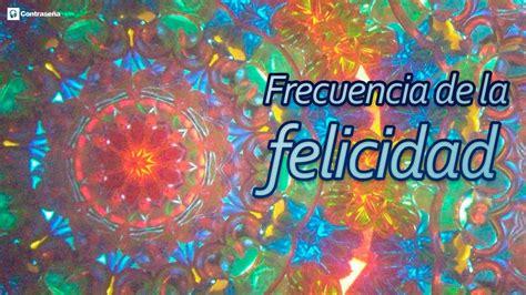 Frecuencia de la Felicidad, Música para Liberar Serotonina ...