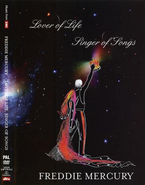 Freddie Mercury: Lover of Life, Singer of Songs  2006 ...