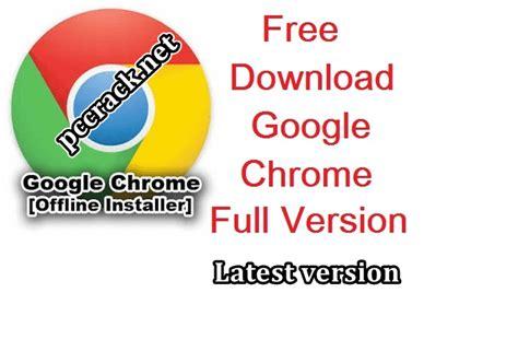 Free download google chrome full setup offline installer