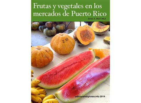 Frutas y vegetales en los mercados de Puerto Rico by ...