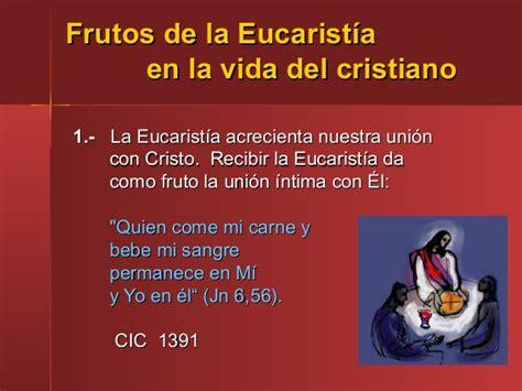 Frutos de la eucaristia en la vida del cristiano