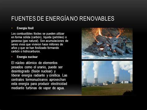 Fuentes de energía renovable y no renovables - ppt descargar